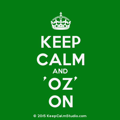 Keep Calm and 'OZ' On