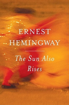 Seri Novel Dunia: The Sun Also Rises Karya Ernest Hemingway