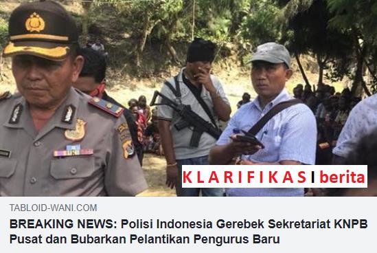 """Klarifikasi Berita """"Polisi Indonesia di Sekretariat KNPB Pusat"""""""