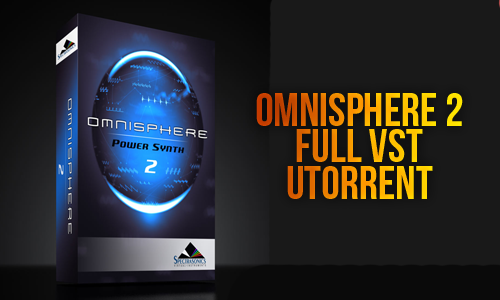 Omnisphere 2 crack windows torrent | Omnisphere 2 6 Crack