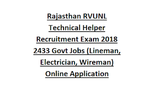 Rajasthan RVUNL Technical Helper Recruitment Exam Notification 2018 2433 Govt Jobs (Lineman, Electrician, Wireman) Online Application