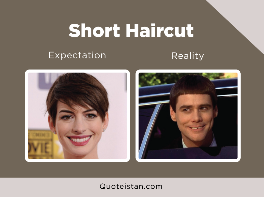 Expectation Vs Reality; Short Haircut