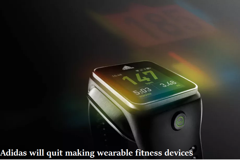 Adidas will quit making wearable fitness devices