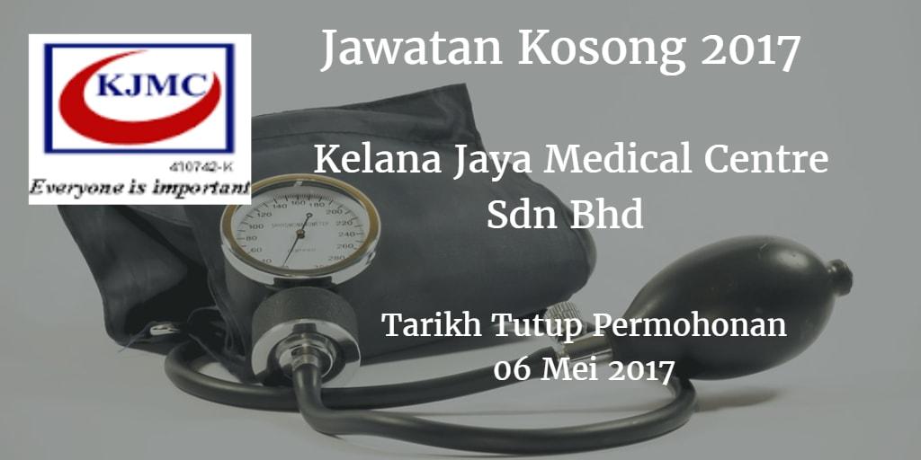 Jawatan Kosong Kelana Jaya Medical Centre Sdn Bhd 06 Mei 2017