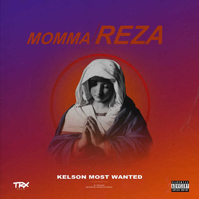 Kelson Most Wanted lança musica nova 2019 Momma Reza download mp3