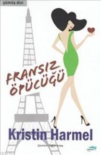 Kristin Harmel - Fransız Öpücüğü