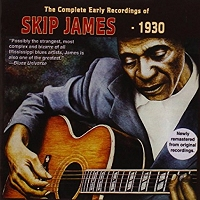 Skip James · The Complete Early Recordings of Skip James - 1930