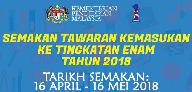 Semakan Online Tawaran Kemasukan Tingkatan 6 Bagi Tahun 2018 Mypendidikanmalaysia Com