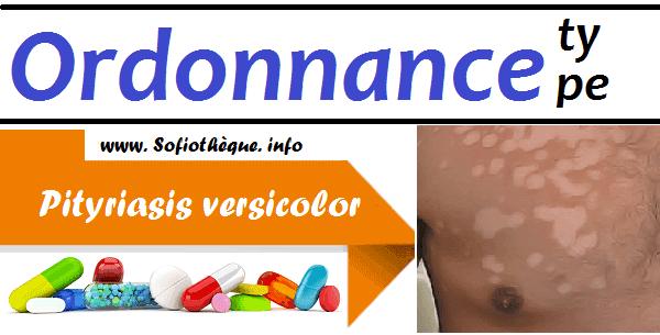 Ordonnance Type | Pityriasis versicolor