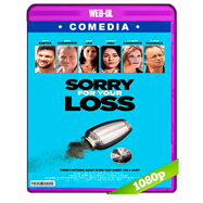 Sorry for Your Loss (2018) WEB-DL 1080p Audio Dual Latino-Ingles