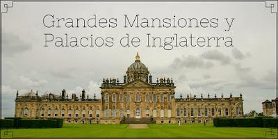 Grandes Mansiones y Palacios de Inglaterra