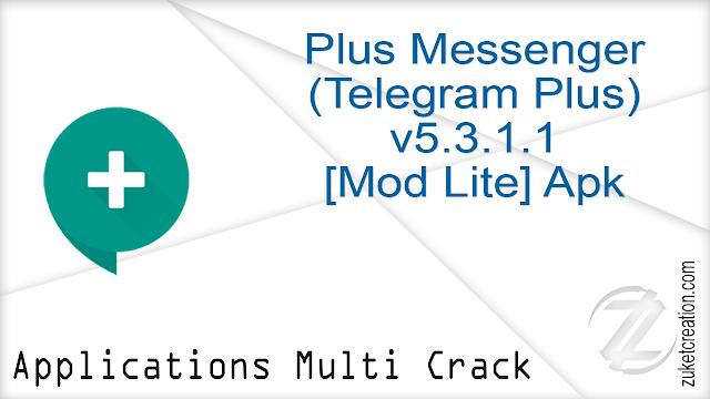 Plus Messenger (Telegram Plus) v5.3.1.1 [Mod Lite] Apk