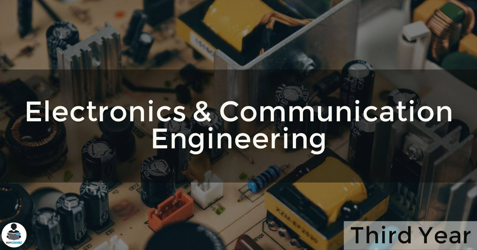 Electronics and Communication Engineering - 3rd year RGPV notes CBGS