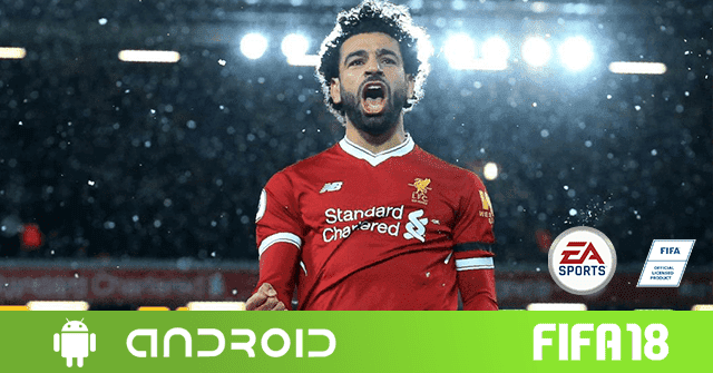 Download Fifa 2018 latest version of all Android phones