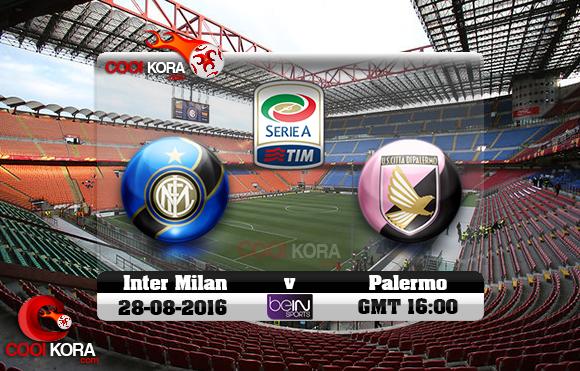 مشاهدة مباراة إنتر ميلان وباليرمو اليوم 28-8-2016 في الدوري الإيطالي