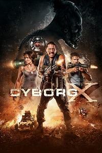 Watch Cyborg X Online Free in HD