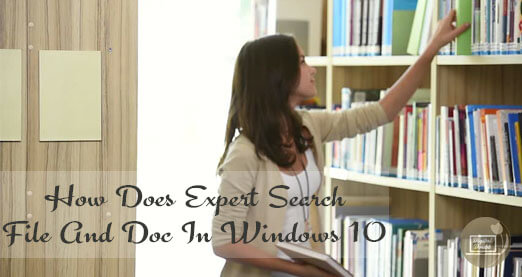 How Does Expert Search File And Doc In Windows 10