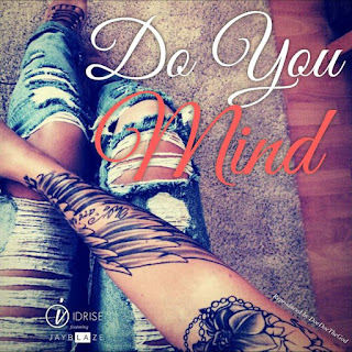 """Music review of Idrise's latest music release, """"Do You Mind"""" - Listen free on iTunes and Spotify - Download on top digital music platforms and apps"""