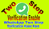 WhatsApp Me Two Step Verification Enable Kar Account Secure Kaise Kare