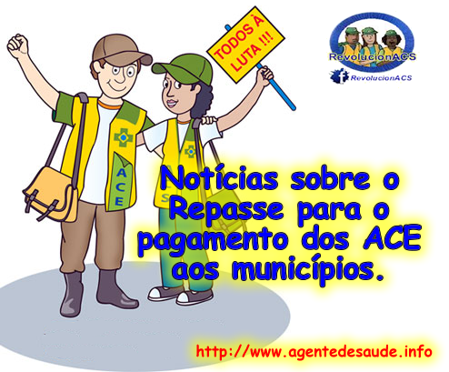 Saiba como o seu município receberá a verba para o pagamento dos Agentes de Combate a Endemias (ACE) 1