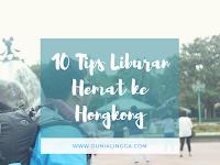 10 Tips Liburan Hemat ke Hong Kong