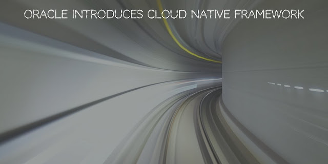 Oracle Introduces Cloud Native Framework