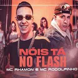 Baixar Música Nóis Tá No Flash - MC Rhamon e MC Rodolfinho Mp3