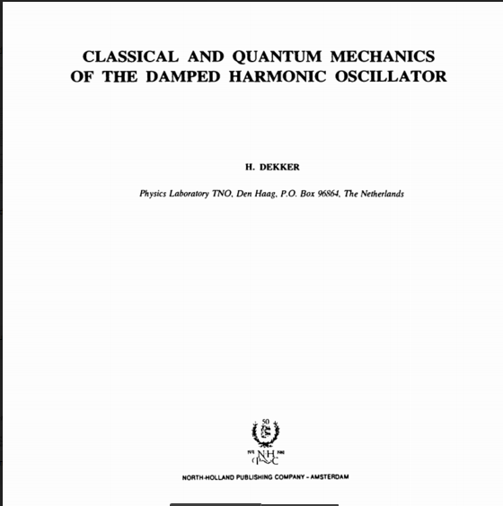 Classical and Quantum Mechanics  of the damped  harmonic oscillator  PDF download
