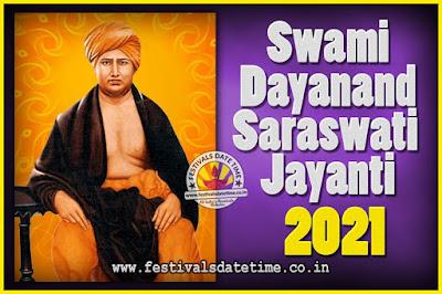 2021 Swami Dayanand Saraswati Jayanti Date & Time, 2021 Swami Dayanand Saraswati Jayanti Calendar