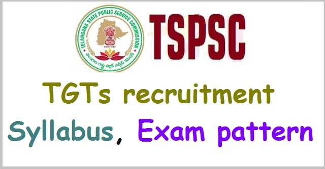 TSPSC TGTs recruitment, Syllabus, Exam pattern(Scheme of exam)