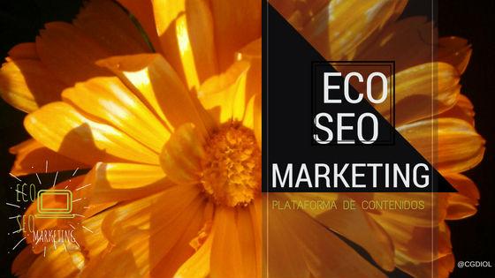 Eco Seo Marketing, Plataforma de Contenidos sobre Ecología, Medio Ambiente y Naturaleza