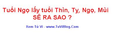 Tuoi Ngo lay tuoi Thin Ty Ngo Mui