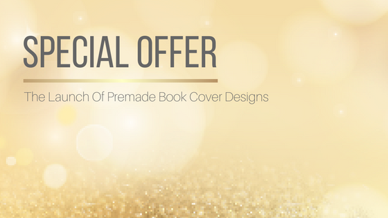 #SpecialOffer For The Launch Of Premade Book Cover Designs