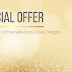 Special Offer For The Launch Of Premade Book Cover Designs