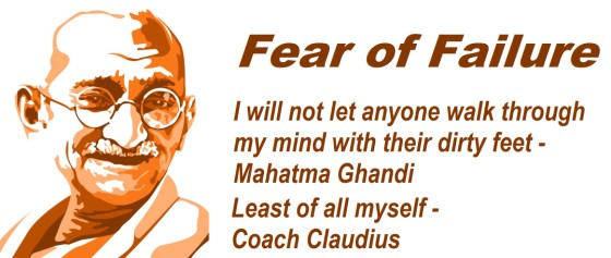 Life Made Easy(ier) with Coach Claudius : FEAR OF FAILURE