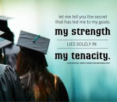 my strength, my tenacity.