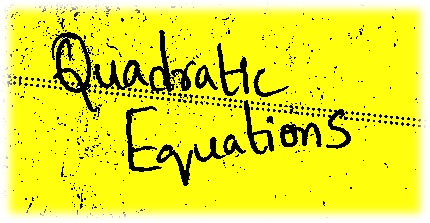 Quadratic Equations - Quantitative Aptitude for IBPS PO, Clerk mains, SBI, RBI Assistant LIC, IPPB Exams