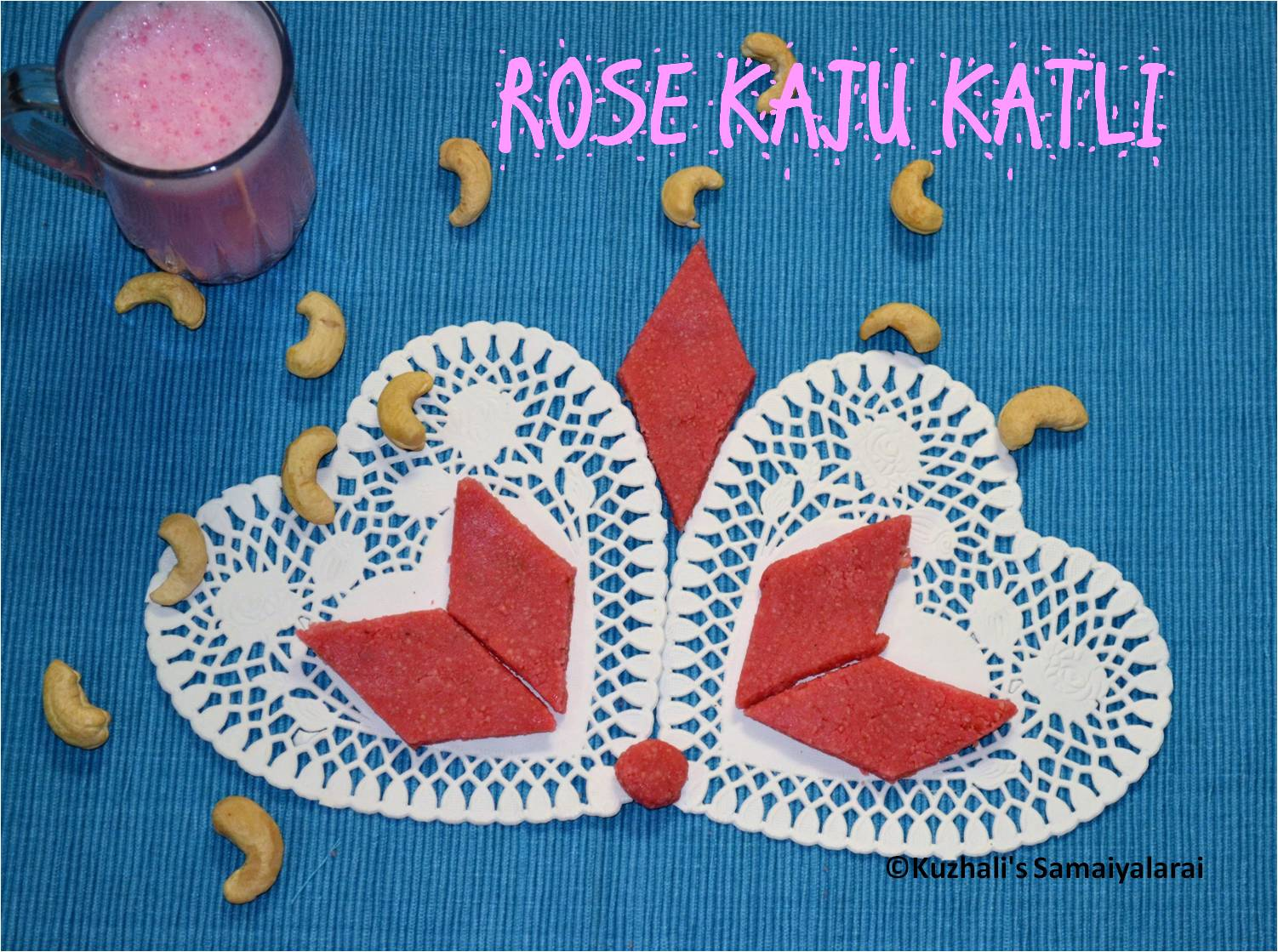 http://www.kuzhalisamaiyalarai.in/2017/01/rose-kaju-katli-rose-flavoured-cashew.html