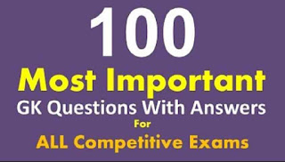 100 General Knowledge Questions Answers for Competitive Exam 2019