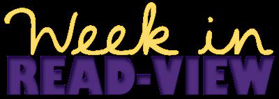 Week in READ-view ~ 8-18-13