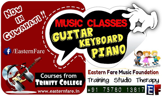 Guitar, piano, keyboard and vocal classes in Guwahati ~ Eastern Fare Music Foundation | Music Classes in Bangalore