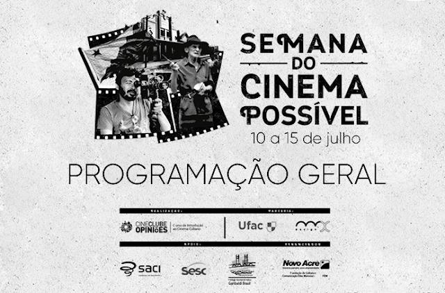 PROGRAMAÇÃO GERAL DA SEMANA DO CINEMA POSSÍVEL