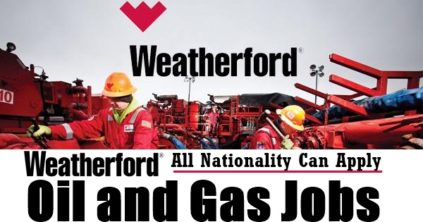 Job Opportunities: JOBS IN WEATHERFORD OIL & GAS I UAE I