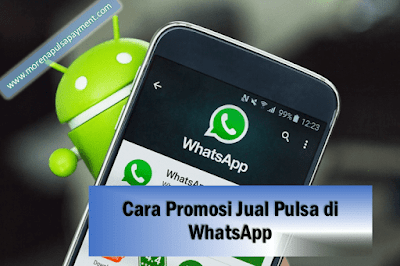 Cara promosi pulsa di whatsapp