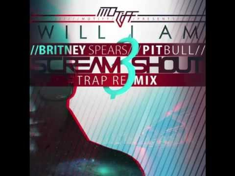 Will.I.Am & Britney Spears Feat. Pitbull - Scream & Shout (Motiff Trap Remix)