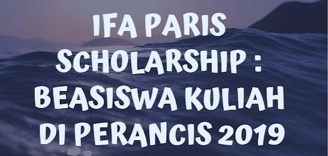 Beasiswa Sekolah di Perancis IFA Paris Scholarship 2019 SMA Sederajat & S1