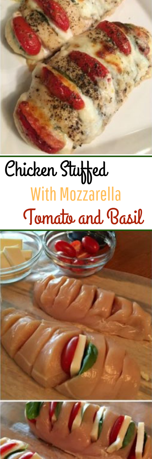 Chicken Stuffed with Mozzarella, Tomato and Basil #chicken #dinner