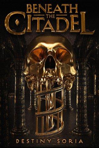 Beneath the Citadel by Destiny Soria