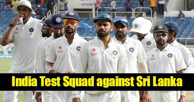 India Squad for Test series against Sri Lanka: India vs Sri lanka 2017