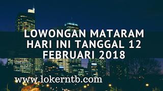 Lowongan Kerja Mataram Hari Ini: 12 Februari 2018